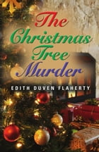 The Christmas Tree Murder by Edith Flaherty
