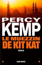 Le Muezzin de Kit Kat by Percy Kemp