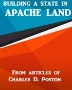 Building a State in Apache Land by Charles D. Poston