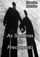 As Sombras Do Preconceito by Ewerton Mendes