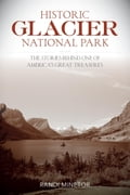 Historic Glacier National Park e799b02c-adfd-4c43-a071-211f1d0739df