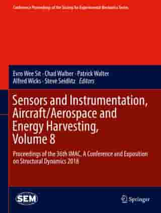 Sensors and Instrumentation, Aircraft/Aerospace and Energy Harvesting , Volume 8: Proceedings of the 36th IMAC, A Conference and Exposition on Structural Dynamics 2018