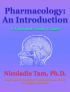 Pharmacology: An Introduction: A Tutorial Study Guide by Nicoladie Tam