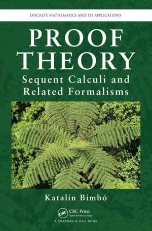 Proof Theory: Sequent Calculi and Related Formalisms