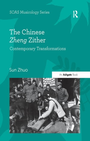 The Chinese Zheng Zither Contemporary Transformations