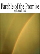 Parable of the Promise by Lowell Uda