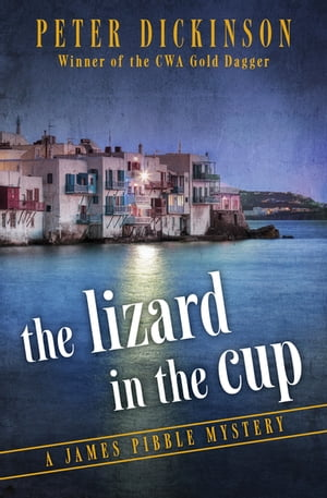 The Lizard in the Cup by Peter Dickinson