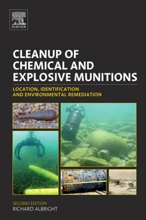 Cleanup of Chemical and Explosive Munitions Location,  Identification and Environmental Remediation