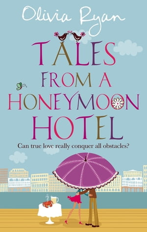 Tales From A Honeymoon Hotel: a warm and witty holiday read about life after 'I Do' Number 3 in series