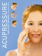 Acupressure: Simple Steps to Health: Discover your Body's Powerpoints For Health and Relaxation by Jacqueline Young