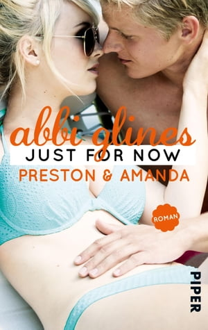 Just for Now – Preston und Amanda: Roman by Abbi Glines