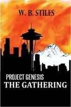 Project Genesis: The Gathering of Superheroes by W.B. Stiles