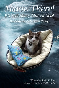 Miaow There! It's Still Misty Out At Sea!: The Celebrity Cat's Latest (B)Log