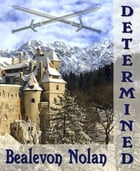 Determined: Gay Romance / Fairy Tale by Bealevon Nolan