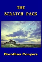 The Scratch Pack by Dorothea Conyers