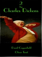 2 By Charles Dickens: David Copperfield and Oliver Twist by Charles Dickens