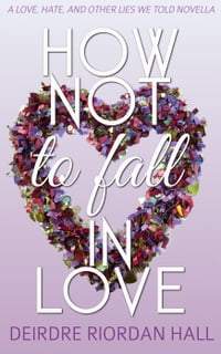 How Not to Fall in Love: Confetti Love, #2