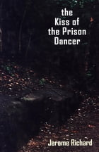 The Kiss of the Prison Dancer by Jerome Richard