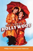 The Songs Of Hollywood by Philip Furia;Laurie Patterson