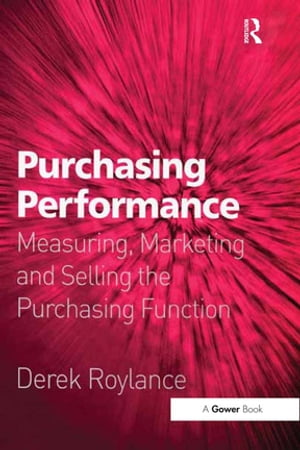Purchasing Performance Measuring,  Marketing and Selling the Purchasing Function