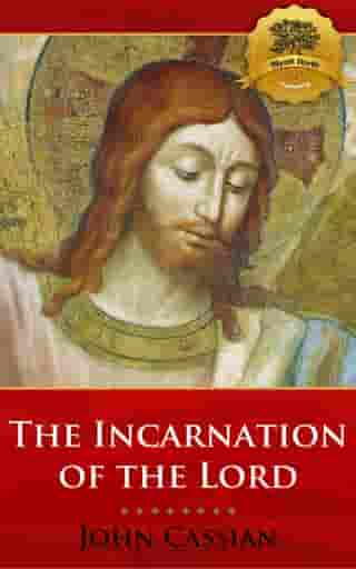 On the Incarnation of the Lord by John Cassian, Wyatt North
