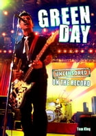 Green Day - Uncensored On the Record by Tom King