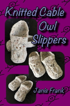 Knitted Cable Owl Slippers by Janis Frank