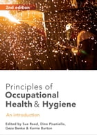 Principles of Occupational Health and Hygiene: An introduction by Sue Reed