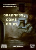 Darkness, come on in: The Box Set (Horror stories & Weird tales) 2a2ab722-d4fe-4262-882c-63d72b27cb99