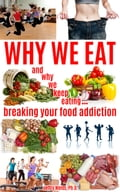 Why We Eat 4668d3bf-4b47-410a-a11c-9d6259a9a736