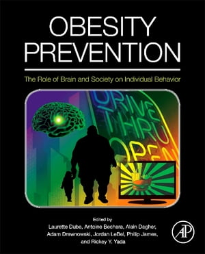 Obesity Prevention The Role of Brain and Society on Individual Behavior