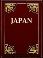 A History of Japan From the Earliest Times to the End of the Meiji Era by F. Brinkley