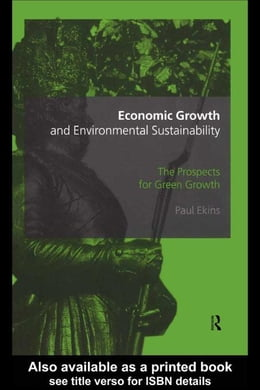 Book Economic Growth and Environmental Sustainability by Ekins, Paul