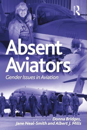 Absent Aviators Gender Issues in Aviation