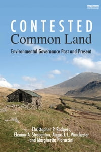 Contested Common Land: Environmental Governance Past and Present