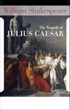 Julius Caeser by William Shakespeare