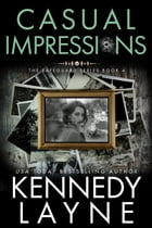 Casual Impressions (The Safeguard Series, Book Four) by Kennedy Layne