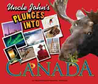 Uncle John's Plunges into Canada: Illustrated Edition by Bathroom Readers' Institute