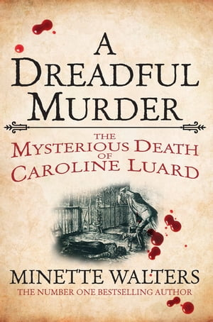 A Dreadful Murder The Mysterious Death of Caroline Luard
