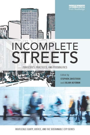 Incomplete Streets Processes,  practices,  and possibilities