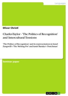 CharlesTaylor - 'The Politics of Recognition' and Intercultural Tensions: 'The Politics of…