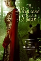 The Princess and the Bear by Mette Harrison