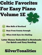 Celtic Favorites for Easy Piano Volume 1 E by Silver Tonalities