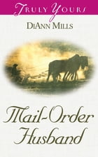 Mail Order Husband by DiAnn Mills
