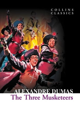 Book The Three Musketeers (Collins Classics) by Alexandre Dumas