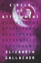 Circle of Attachment by Elizabeth Gallagher