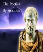 The Poetics by By Aristotle