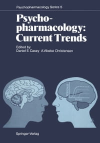 Psychopharmacology: Current Trends: Current Trends