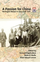 A Passion for China by Notto R Thelle