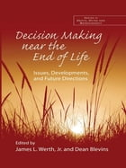 Decision Making near the End of Life: Issues, Developments, and Future Directions